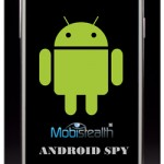 Mobistealth Android Spy  Software